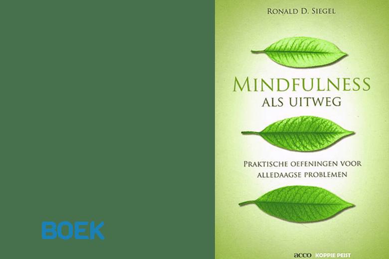 Cover van het boek mindfulness als uitweg van Ronald Siegel